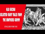 Old Sultan - Selected Fairy Tales From The Brothers Grimm
