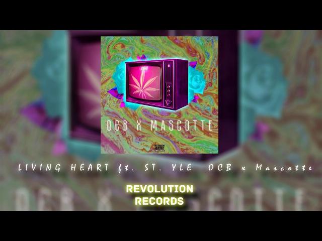 Living Heart Ft. St. Yle - OCB x Mascotte (Revolution Records)