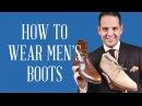 How To Wear Men's Boots 101 - 5 Best Boot Styles: Chukka, Chelsea, Jodhpur, Balmoral Winter Boots