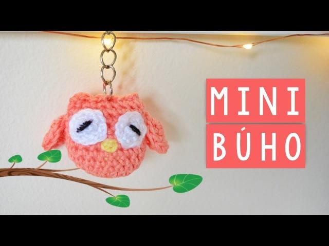 DIY - AMIGURUMI - MINI BÚHO   Danii's Ways ♡