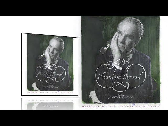 Phantom Thread - Full soundtrack (Jonny Greenwood)