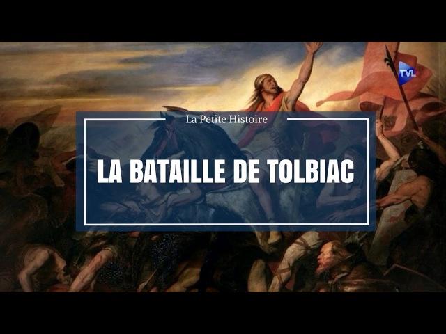 La petite histoire : La bataille de Tolbiac
