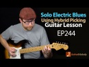 Solo Electric Blues Guitar Lesson Using Hybrid Picking EP244