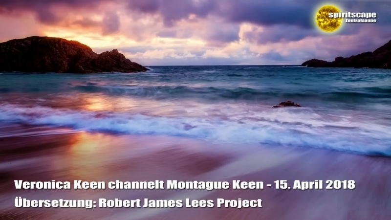 Veronica Keen channelt Montague Keen - 15. April 2018 (Deutsche Fassung)