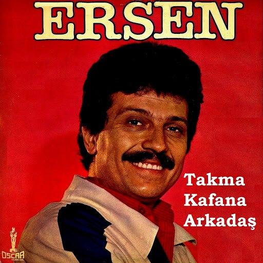 Ersen альбом Takma Kafana Arkadaş