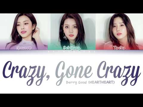 BerryGood (HEARTHEART) - Crazy, Gone Crazy (난리가 난리가 났네) (Color Coded Lyrics/Han/Rom/Eng)