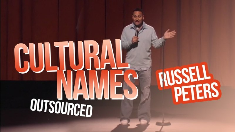 Cultural Names Russell Peters Outsourced