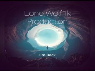 Lone Wolf1k-I'm Back