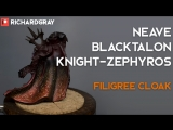 Richard Gray - Neave Blacktalon. Filigree Cloak.