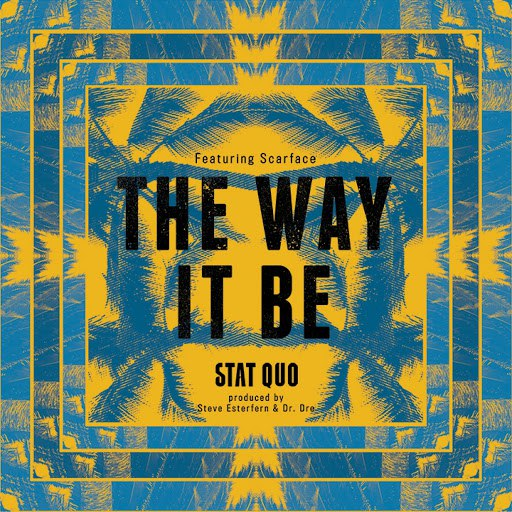 Stat Quo альбом The Way It Be (feat. Scarface)