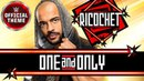 Ricochet - One and Only (Entrance Theme)