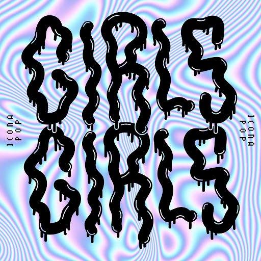 Icona Pop альбом GIRLS GIRLS