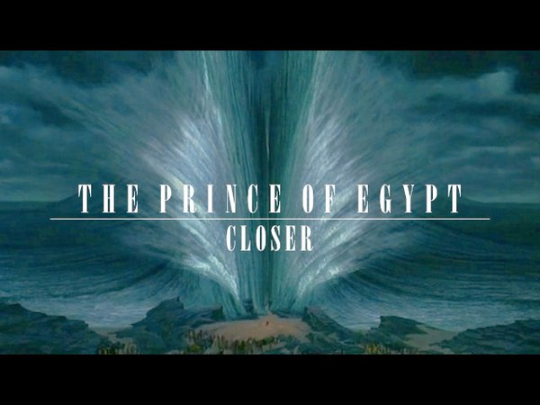 The Prince of Egypt | Closer