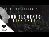 Dub Elements - Like That