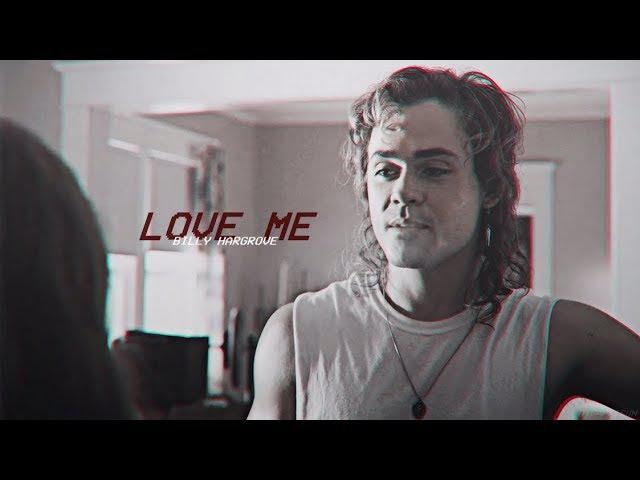 Billy hargrove | love me