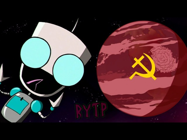[RYTP] Захватчик Зим строит коммунизм