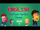English Grade 7 The Past Perfect Tense