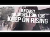Ian Carey feat. Michelle Shellers - Keep On Rising (PeterLowner Bootleg) 2018 (httpsvk.comvidchelny)