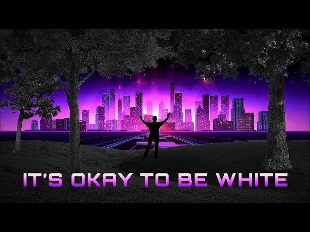 Xurious - It's Okay To Be White