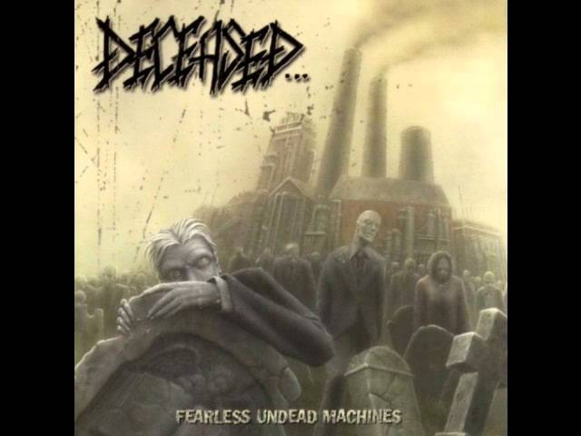 Deceased fearless undead machines ( full album )