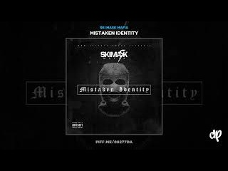 Ski Mask Mafia - Missing you [Mistaken Identity]