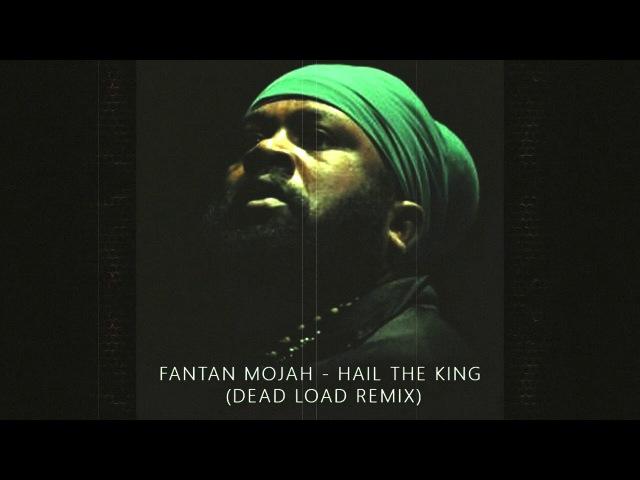 Fantan Mojah (Dead Load Remix) - Hail The King (Drum and Bass Ragga Jungle)