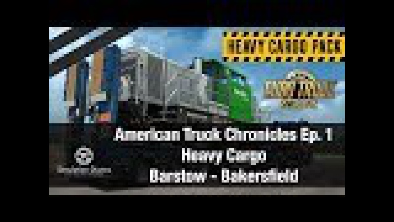 ★ American Truck Simulator ★ HEAVY CARGO DLC Trucking Chronicles Epside 1