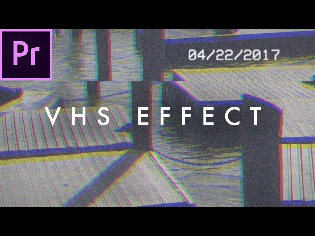 Retro VHS Look Effect Tutorial no plugins Premiere Pro CC 2017