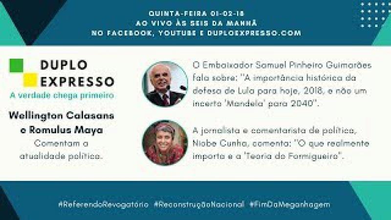 Duplo Expresso 1/2/18: luta por Lula (e pelo Brasil) é pra hoje! Nada de