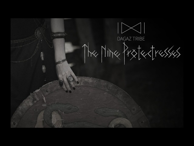 The Nine Protectresses Девять защитниц Dagaz tribe