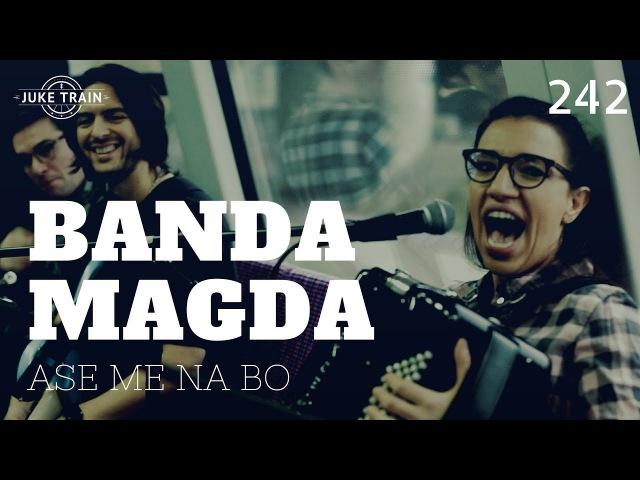 Banda Magda Ase Me Na Bo Juke Train 242 Live in Vilnius