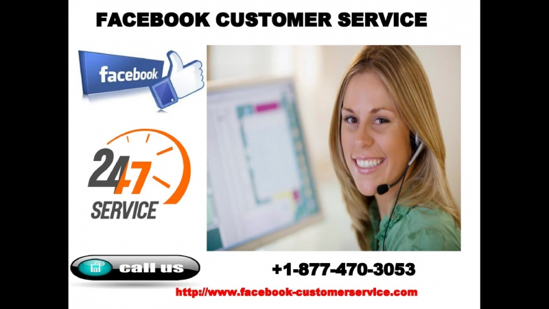 Our Facebook Customer Service 1 877 470 3053 Can Fathom Your FB Account Issues