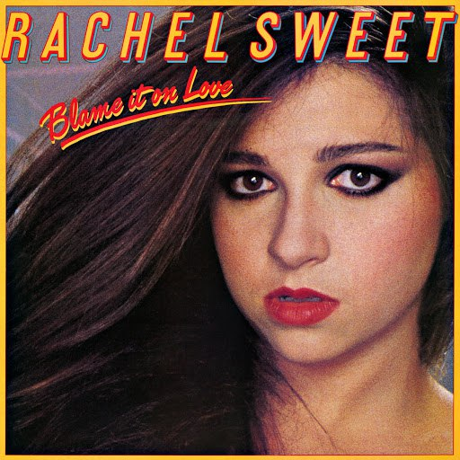 Rachel Sweet альбом Blame It On Love