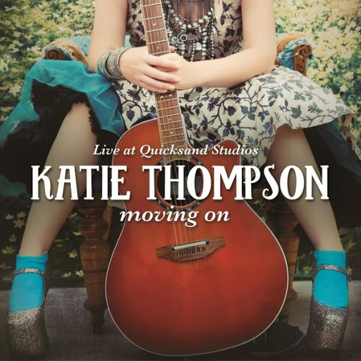 Katie Thompson альбом Moving On: Katie Thompson Live At Quicksand Studios