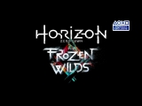 Horizon Zero Dawn  The Frozen Wilds ¦ PGW 2017 Trailer ¦ PS4