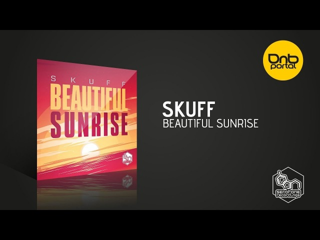 Skuff - Beautiful Sunrise [Serotone Recordings]