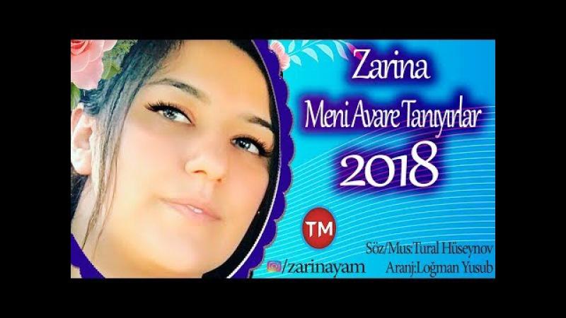 Zarina Meni Avare Taniyirlar 2018 Mahnı