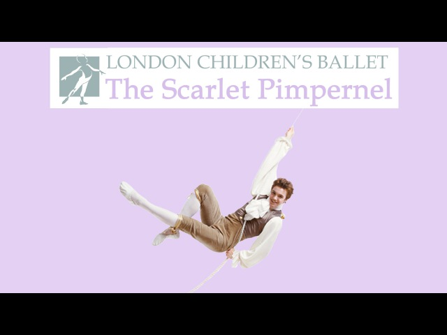 The Scarlet Pimpernel 2006 | The London Children's Ballet