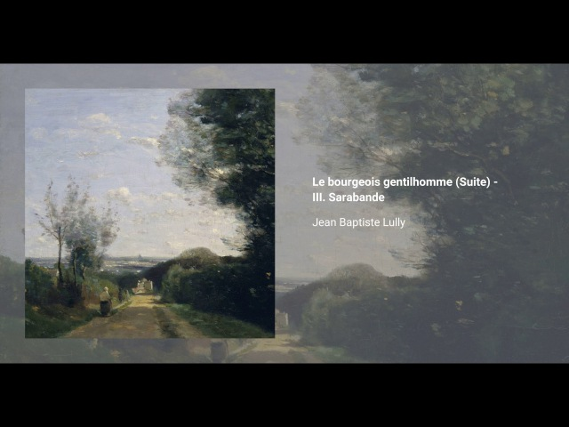Le bourgeois gentilhomme Suite - III. Sarabande
