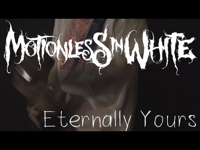 Motionless In White - Eternally Yours (cover by Dmitry Klimov)