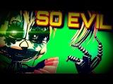 SFMFNaF So Evil Animated Song