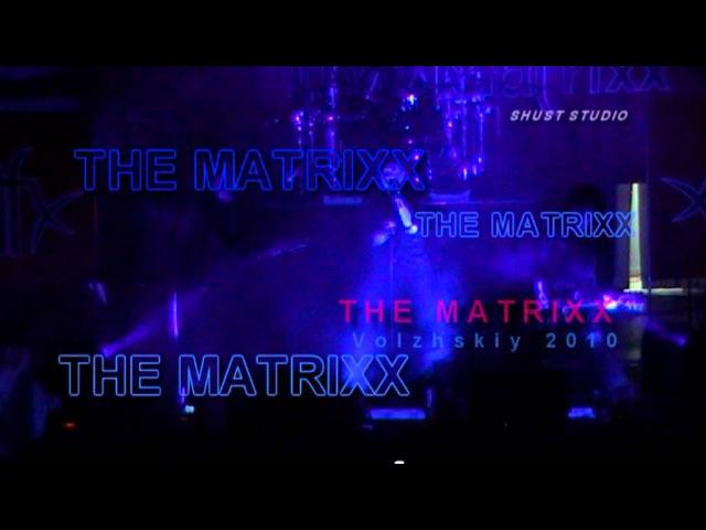 Глеб Самойлов The MATRIXX - Вампиры, Готика (Волжский, Mega Space, 14 мая 2010)