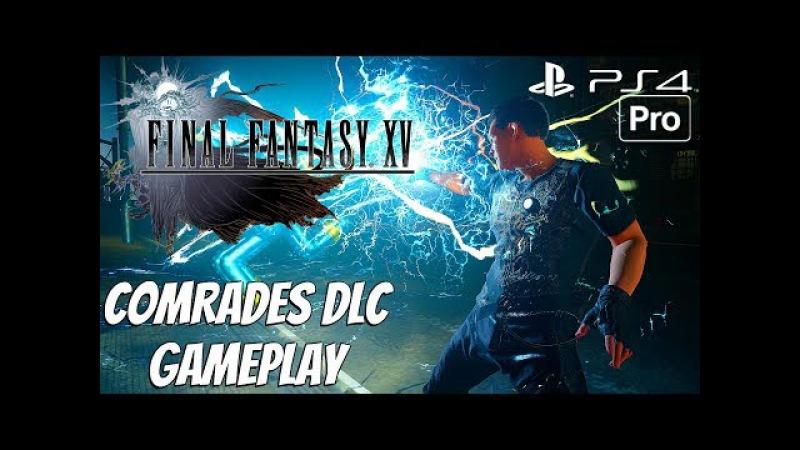 FINAL FANTASY XV - Comrades Multiplayer Co-op DLC Gameplay Walkthrough (PS4 PRO)