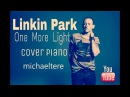Linkin Park One More Light cover piano by Michaeltere 2017