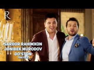 Sardor Rahimxon & Jonibek Murodov - Do'ston (treyler) | Сардор & Жонибек - Дустон (трейлер)