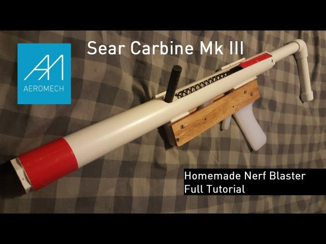 Sear Carbine Homemade Nerf Blaster Full Tutorial!