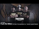 Tha Playah - Fuck the titties (The Viper &amp Tommyknocker rmx - Traxtorm Legends Rebuild) (TL001)