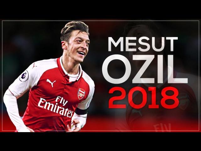 Mesut Özil 2018 - Pure Magic 🔥 - Insane Skills, Goals, Assists Passes 2017/18 HD