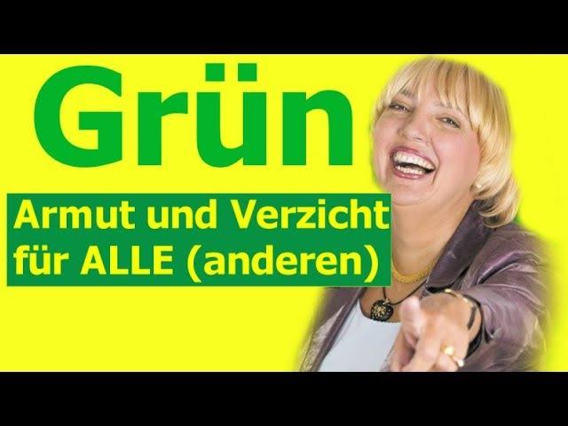 Grün - Armut und Verzicht für ALLE (also alle anderen halt..) x8l