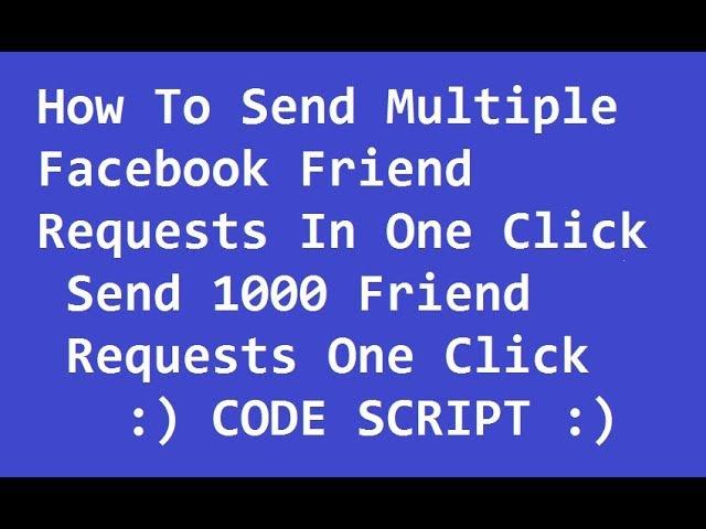Code java script add 1000 friends face book in one click